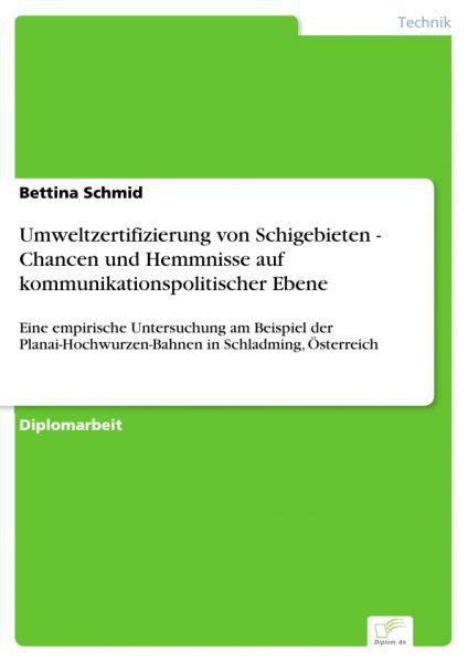 Umweltzertifizierung von Schigebieten - Chancen und Hemmnisse auf kommunikationspolitischer Ebene