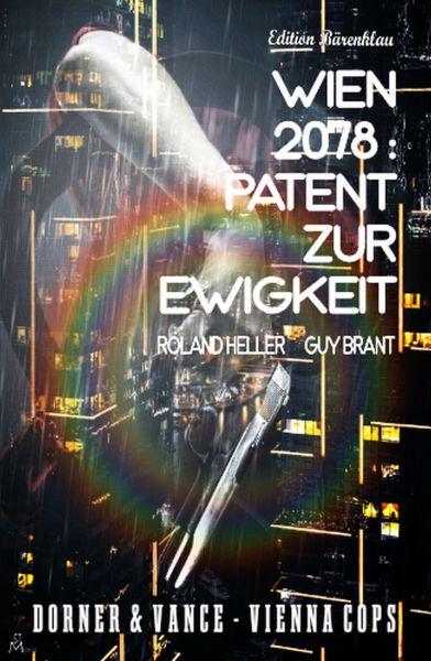 Wien 2078: Patent zur Ewigkeit: Dorner und Vance - Vienna Cops