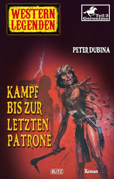 Western Legenden 41: Kampf bis zur letzten Patrone