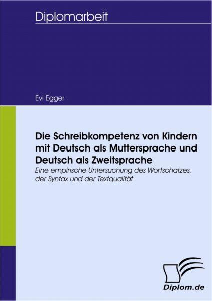 Die Schreibkompetenz von Kindern mit Deutsch als Muttersprache und Deutsch als Zweitsprache