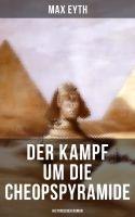 Der Kampf um die Cheopspyramide: Historischer Roman