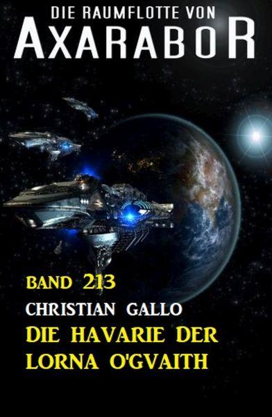 Die Havarie der Lorna O'Gvaith: Die Raumflotte von Axarabor - Band 213