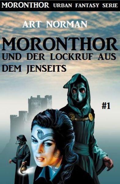 Moronthor und der Lockruf aus dem Jenseits: Moronthor 1