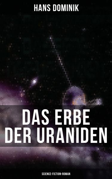 Das Erbe der Uraniden (Science-Fiction-Roman)