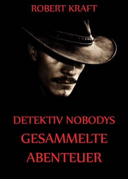 Detektiv Nobodys Gesammelte Abenteuer