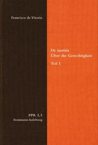 Politische Philosophie und Rechtstheorie des Mittelalters und der... / De iustitia. Über die Gerecht