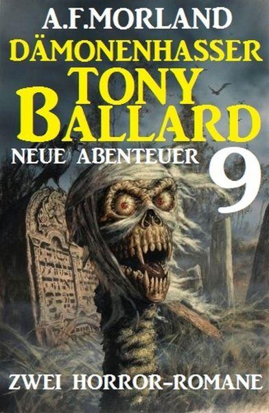 Dämonenhasser Tony Ballard - Neue Abenteuer 9 - Zwei Horror-Romane