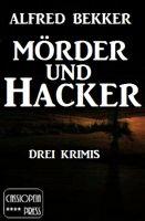 Mörder und Hacker: Drei Krimis