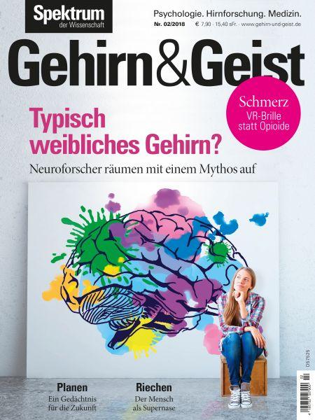 Gehirn&Geist 2/2018 Typisch weibliches Gehirn?