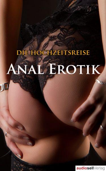 Die Hochzeitsreise - Anal Erotik
