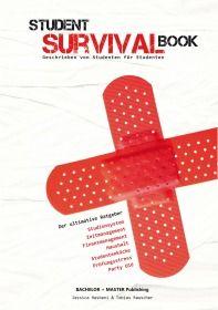 Student Survival Book - Der ultimative Ratgeber: Studiensystem, Zeitmanagement, Finanzmanagement, Ha