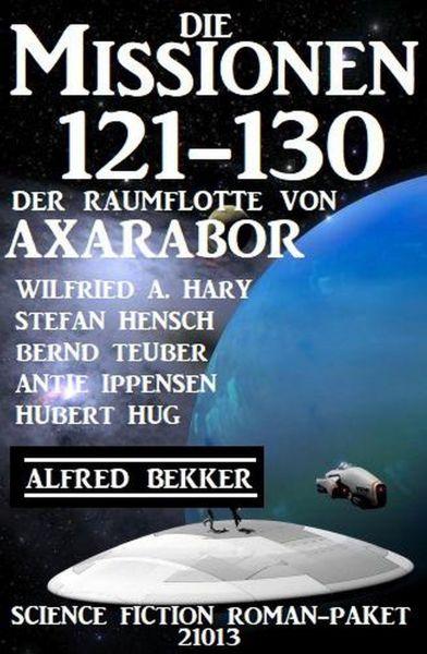 Die Missionen 121-130 der Raumflotte von Axarabor: Science Fiction Roman-Paket 21013