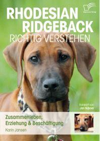 Rhodesian Ridgeback richtig verstehen: Zusammenleben, Erziehung & Beschäftigung
