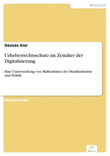 Urheberrechtsschutz im Zeitalter der Digitalisierung