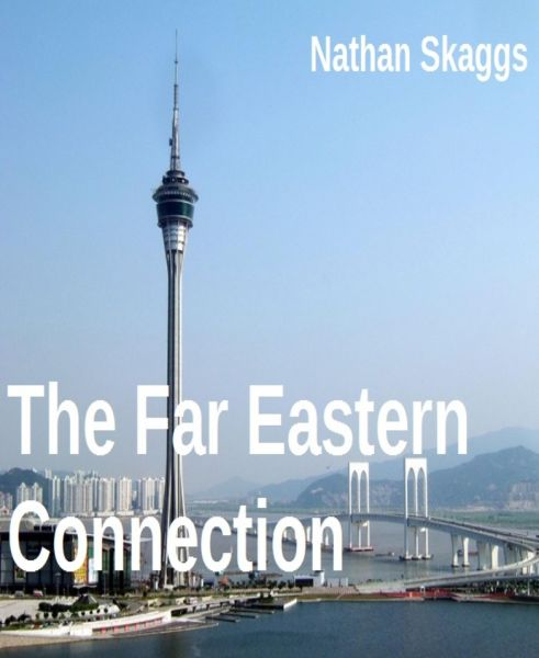 The Far Eastern Connection