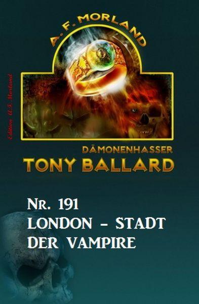 London - Stadt der Vampire Tony Ballard Nr. 191