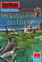 Perry Rhodan 578: Im Labyrinth der Toten (Heftroman)