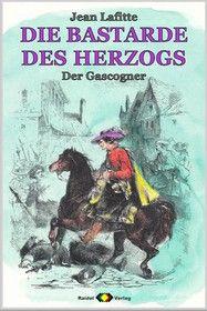 DIE BASTARDE DES HERZOGS, Bd. 03: Der Gascogner