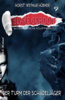 Blake Gordon #9: Der Turm der Schädeljäger