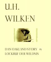 LEGENDÄRE WESTERN:   DAN OAKLAND STORY #1:   Lockruf der Wildnis