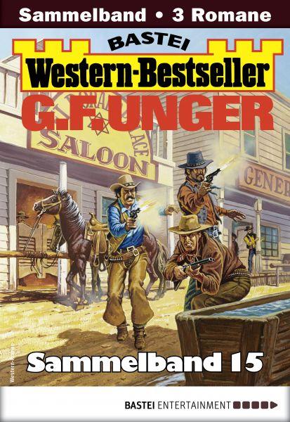G. F. Unger Western-Bestseller Sammelband 15