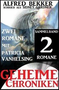 Sammelband 2 Romane mit Patricia Vanhelsing: Geheime Chroniken