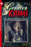 Geister-Krimi 1 Teil 1 - Gruselroman