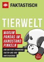 FAKTASTISCH: Tierwelt. Warum Pandas im Handstand pinkeln