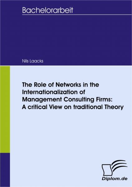 The Role of Networks in the Internationalization of Management Consulting Firms: A critical View on