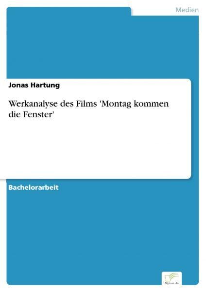 Werkanalyse des Films 'Montag kommen die Fenster'