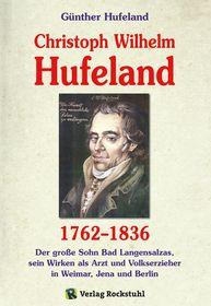 Christoph Wilhelm Hufeland (1762-1836) - Eine Biographie