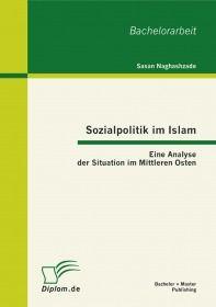 Sozialpolitik im Islam: Eine Analyse der Situation im Mittleren Osten