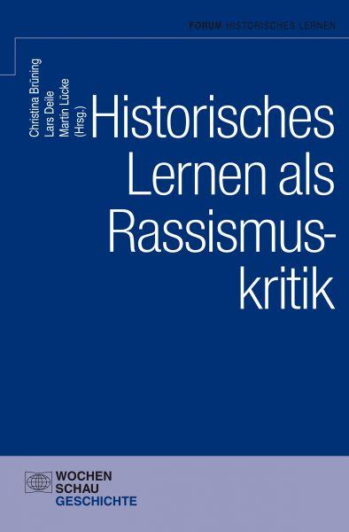 Historisches Lernen als Rassismuskritk