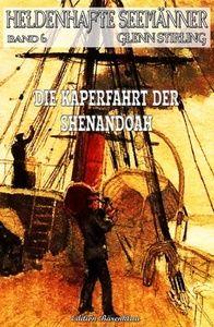 Heldenhafte Seemänner #6: Die Kaperfahrt der Shenendoah