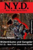 Blütenträume und Gangster: N.Y.D. - New York Detectives Krimi