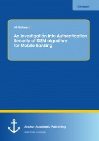 An Investigation into Authentication Security of GSM algorithm for Mobile Banking