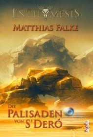 Die Palisaden von S'Deró (Enthymesis 4.3)