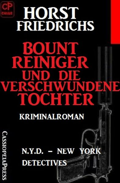 Bount Reiniger und die verschwundene Tochter: N.Y.D. - New York Detectives