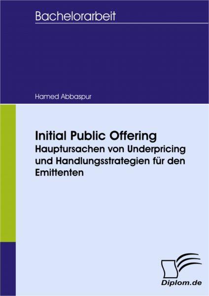 Initial Public Offering: Hauptursachen von Underpricing und Handlungsstrategien für den Emittenten