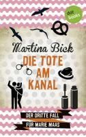 Die Tote am Kanal: Der dritte Fall für Marie Maas