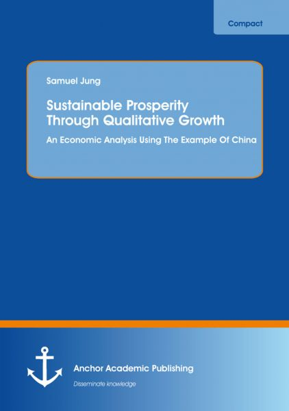 Sustainable Prosperity Through Qualitative Growth: An Economic Analysis Using The Example Of China