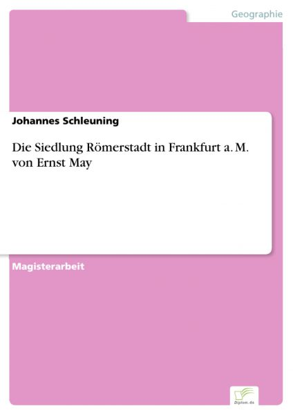 Die Siedlung Römerstadt in Frankfurt a. M. von Ernst May