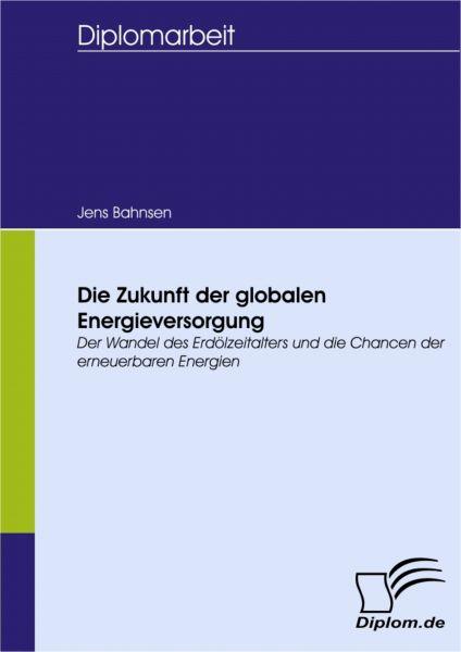 Die Zukunft der globalen Energieversorgung