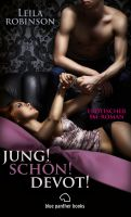 Jung! Schön! Devot! Erotischer SM-Roman
