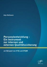 Personalentwicklung - Ein Instrument zur internen und externen Qualitätssicherung: am Beispiel von K