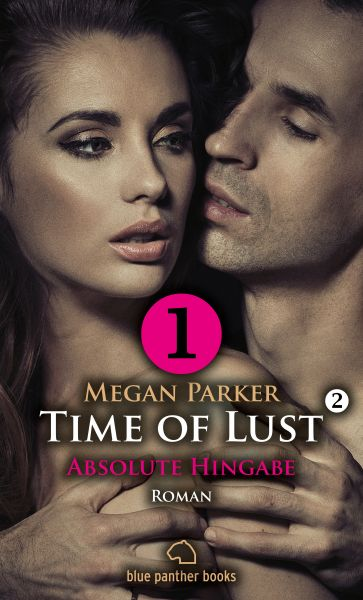 Time of Lust | Band 2 | Teil 1 | Absolute Hingabe | Roman