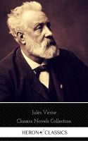 Jules Verne: The Classics Novels Collection (Heron Classics) [Included 19 novels, 20,000 Leagues Und