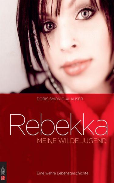 Rebekka: Meine wilde Jugend