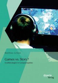 Games vs. Story? Erzählstrategien in Computerspielen