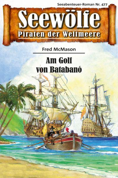 Seewölfe - Piraten der Weltmeere 477
